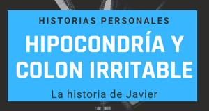 Hipocondría y Colon Irritable Irritable: la historia de Javier